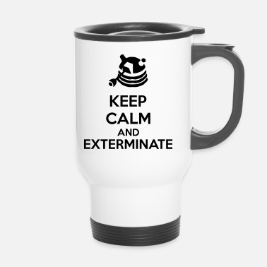 Keep Calm And Keep Calm And Exterminate - Thermo mok