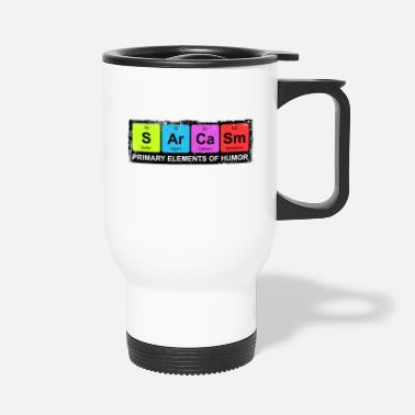 Sarcasm Sarcasm Periodic Elements Of Humor - Travel Mug