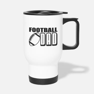 American Football Team Football Dad - Football Lover Gifts For Men & Boys - Travel Mug