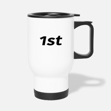 First 1st First First - Travel Mug