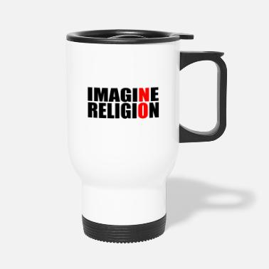 Religion RELIGION! - Travel Mug