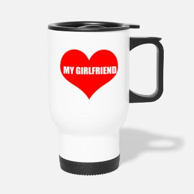 Girlfriend girlfriend - Travel Mug