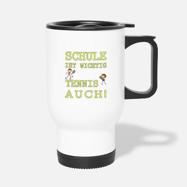 School Is Important Tennis too - Travel Mug
