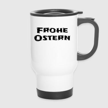 Frohe Ostern - Thermobecher