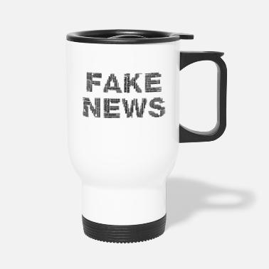 Fake FAKE NEWS - Thermosbeker