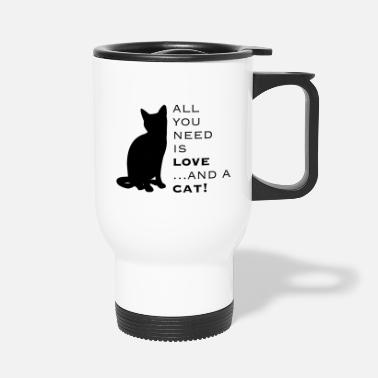 All you need is love and a cat - Travel Mug