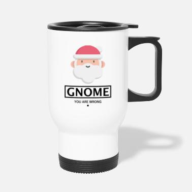 Santa IMPORTANT SANTA CHRISTMAS GIFT -YOU ARE WRONG. - Travel Mug