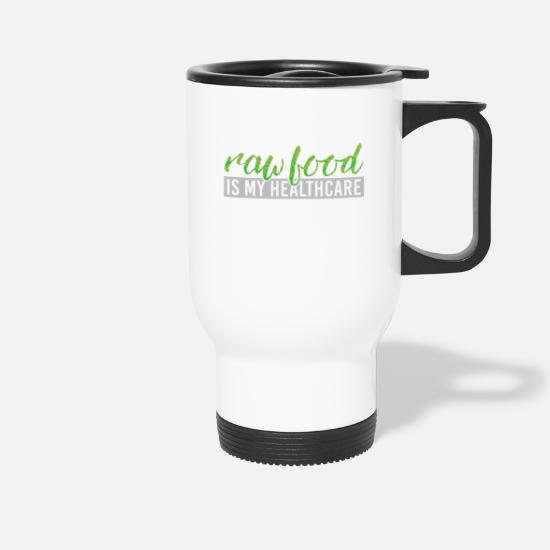 Birthday Mugs & Drinkware - raw food is my healthcare - Travel Mug white