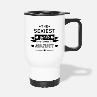 Date De Naissance The sexiest girls are born in August - Mug isotherme