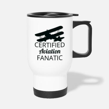 Aviation Pilot: Aviation certifié Fanatique. - Mug isotherme