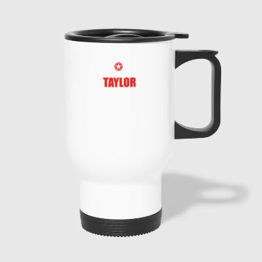 Geschenk it s a thing birthday understand TAYLOR - Thermobecher