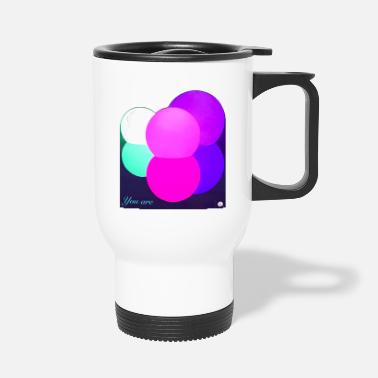 You You are - Travel Mug