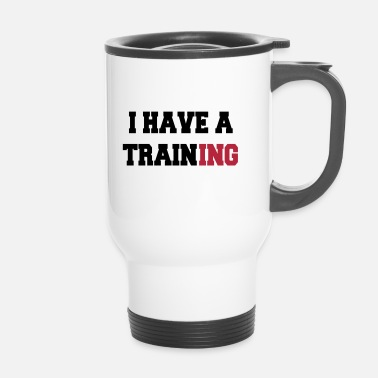 Training I have a training - Tazza termica