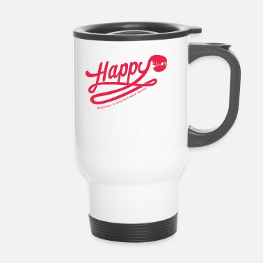 Happiness happy happiness - Mug thermos