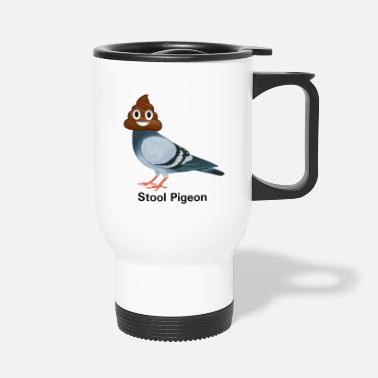 Stool Pigeon, ha cha cha cha - Travel Mug