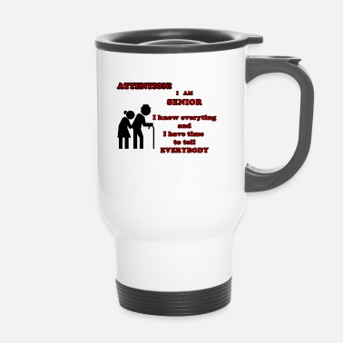 Sénior Attention, senior - Mug thermos