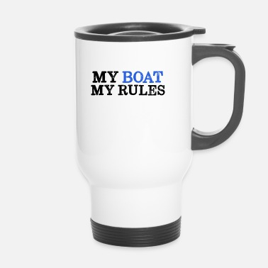Boot My Boat My Rules - Mein Boot meine Regeln - Thermobecher