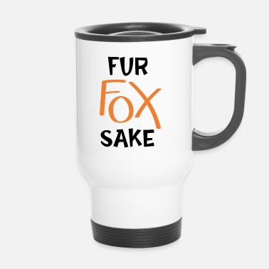 Fur Fur fox will - Travel Mug