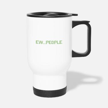 Social Ew People Green Distressed Text Anti-Social Rolig - Termosmugg