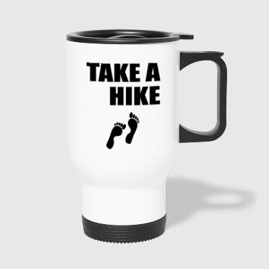 take a hike 398 - Travel Mug