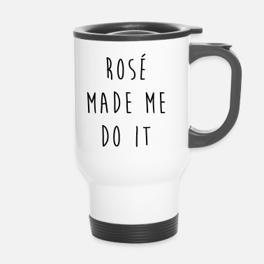 Quote Rosé Do It Funny Quote - Travel Mug