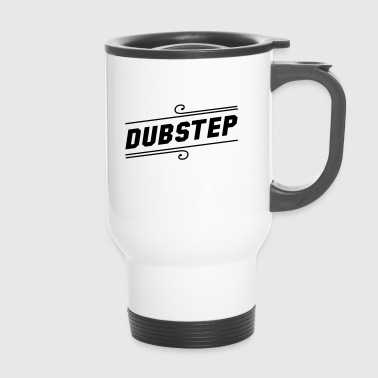 Dubstep  - Thermobecher