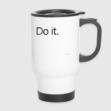 Do It Do it. - Thermobecher