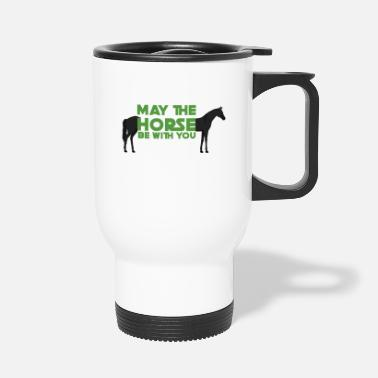 May The Horse Pferd / Bauernhof: May The Horse Be With You - Thermobecher