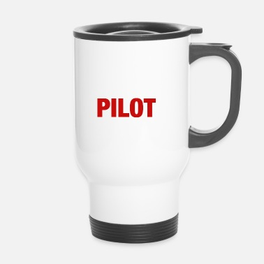 Pilot Have No Fear The Pilot Is Here - Termosmugg