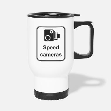 Camera Road sign Speed cameras - Travel Mug