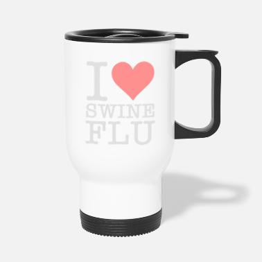 Swine Flu I Love Swine Flu! - Travel Mug