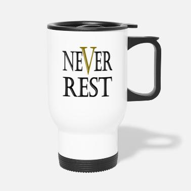 Rest Never Rest - Thermobecher