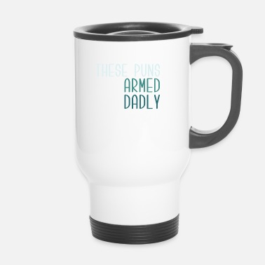 Pun These puns !!! - Travel Mug
