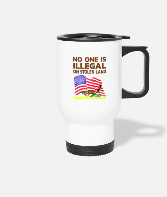 Dream Catcher Mugs & Drinkware - No one is illegal in a stolen country - Travel Mug white