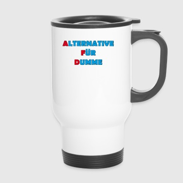 Alternative für Dumme Anti Fck Afd Geschenk - Thermobecher
