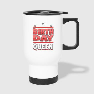 Birthday Queen - The Birthday Queen - Tazza termica
