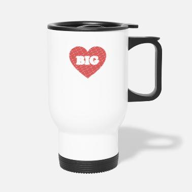 Heart Big Heart - Big Heart - Travel Mug