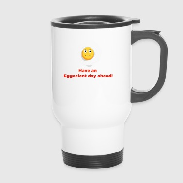 Fried egg is out of the pan and is happy - Travel Mug