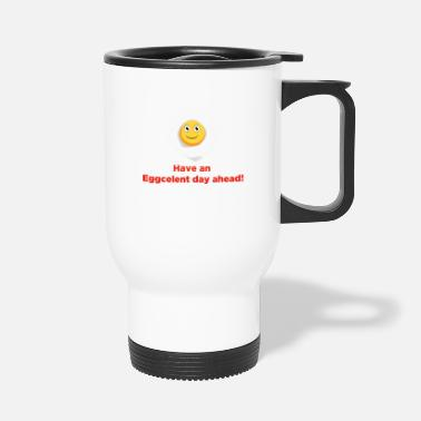 Egg Fried egg is out of the pan and is happy - Travel Mug