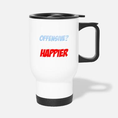 Offensive You Find It Offensive? - Travel Mug