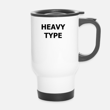 Heavy HEAVY TYPE - Termosmugg