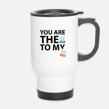 Script You are the CSS to my HTML - Mug thermos