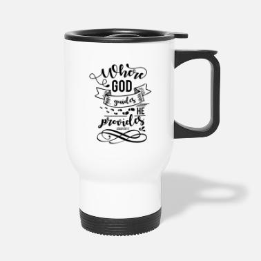 Quote Where God Leader He gives Isaiah 58:11 - Travel Mug