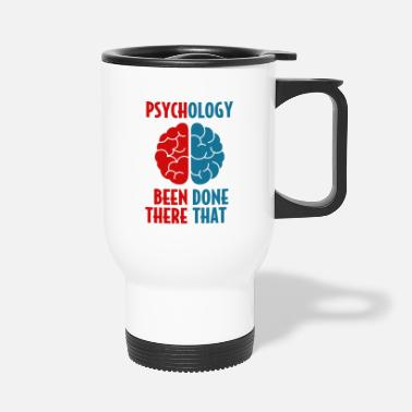 Psychology Psychology Psychology - Travel Mug