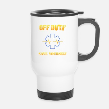 Off Paramedici Off Duty Save Yourself First Aid Doctor - Tazza termica