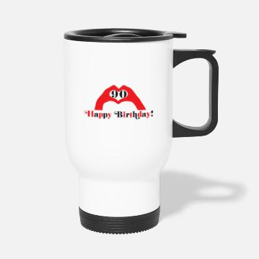 Happy Birthday Happy Birthday Happy Birthday - Travel Mug