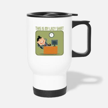 Lounge Lounging Relax Saying - Travel Mug