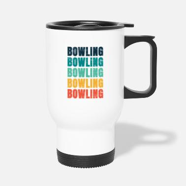 Bowling Liga Bowling Bowling Bowling Bowling Bowling Bowling - Thermobecher