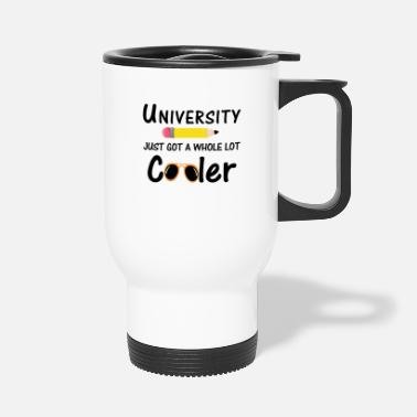 Almost University Just Got A Whole Lot Cooler Cute Back - Travel Mug