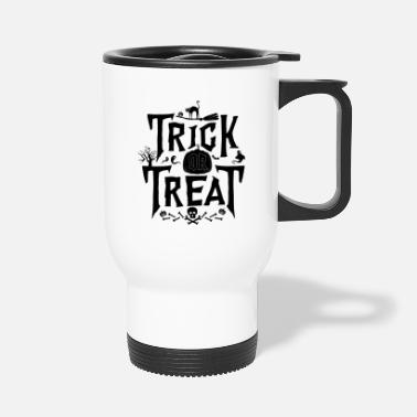 Trick Or Treat Trick Or Treat - Mug isotherme